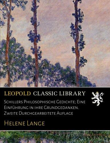 Schillers Philosophische Gedichte; Eine Einführung in ihre Grundgedanken. Zweite Durchgearbeitete Auflage