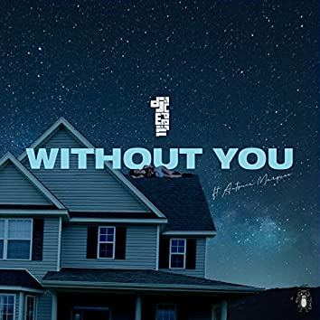 Without You (feat. Antonia Marquee)