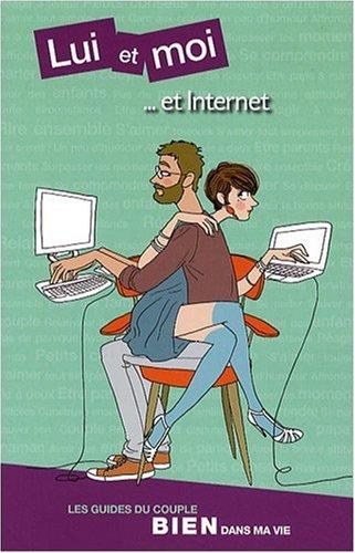 Lui et moi... et Internet