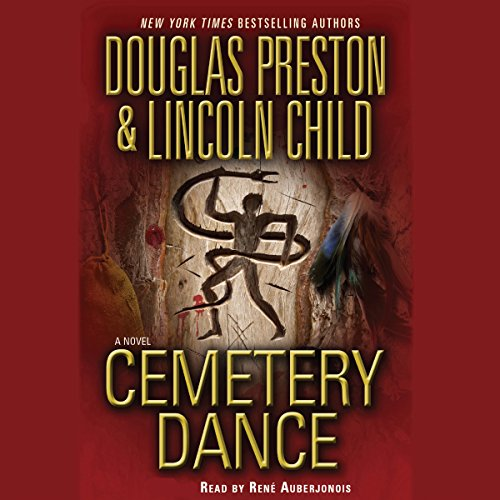 Cemetery Dance                   By:                                                                                                                                 Douglas Preston,                                                                                        Lincoln Child                               Narrated by:                                                                                                                                 Rene Auberjonois                      Length: 7 hrs and 8 mins     88 ratings     Overall 4.3