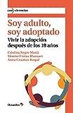 Soy adulto, soy adoptado: Vivir la adopción después de los 18 años (Con vivencias)