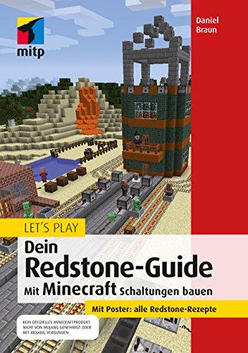 Let´s Play. Dein Redstone-Guide: Mit Minecraft Schaltungen bauen (mitp Anwendung) (mitp Anwendungen)