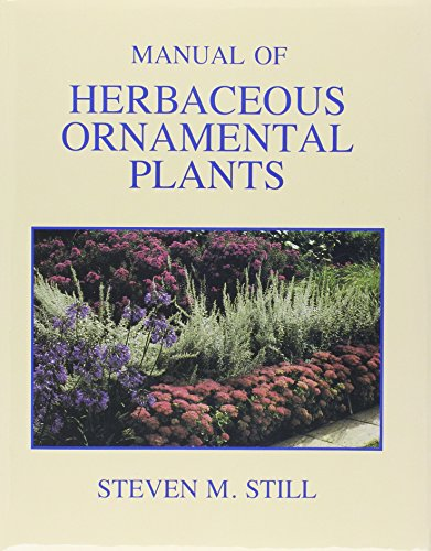 Compare Textbook Prices for Manual of Herbaceous Ornamental Plants 4 Edition ISBN 9780875634333 by Still, Steven M.