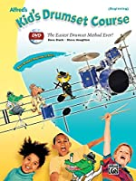 Alfred's Kid's Drumset Course: The Easiest Drumset Method Ever! (Beginning) (Alfred's Kid's Drum Course)