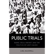 Public Trials: Burke, Zola, Arendt, and the Politics of Lost Causes