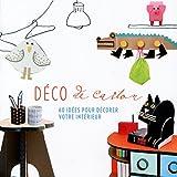 Déco de carton, 60 idées pour décorer votre intérieur (Mes idées créatives)