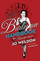 The Burlesque Handbook by Jo Weldon(2010-06-01)