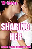 SHARING Her (10 Stories Explicit Erotica Collection MFM)