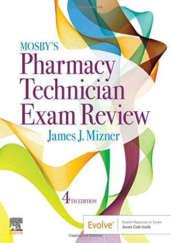 Compare Textbook Prices for Mosby's Pharmacy Technician Exam Review Mosbys Review for the Pharmacy Technician Certification Examination 4 Edition ISBN 9780323497244 by Mizner BS  MBA  RPh, James J.