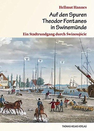 Auf den Spuren Theodor Fontanes in Swinemünde: Ein Stadtrundgang durch Swinoujscie