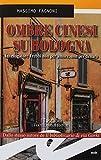 Ombre cinesi su Bologna. Investigatore Trebbi non per amore, non per denaro