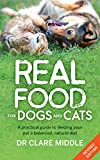 Real Food for Dogs and Cats (Revised and Updated Edition): A Practical Guide