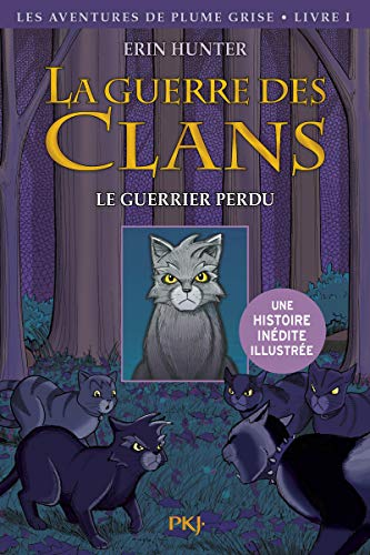 La guerre des Clans version illustrée - tome 01 : Le guerrier perdu (1)