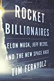 rocket billionaires: elon musk, jeff bezos, and the new space race [lingua inglese]