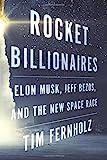 rocket billionaires: elon musk, jeff bezos, and the new space race [lingua inglese]