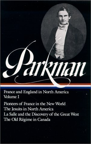 Image OfFrance And England In North America: Vol. 1: 001 (Library Of America) By Parkman, Francis (1998)