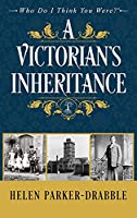A Victorian's Inheritance (Who Do I Think You Were?(tm))