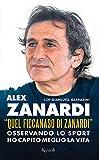 «Quel ficcanaso di Zanardi». Osservando lo sport ho capito meglio la vita...