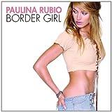 Border Girl von Paulina Rubio
