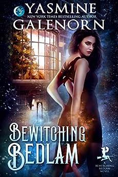 Bewitching Bedlam by [Yasmine Galenorn]