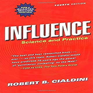 Influence: Science and Practice                   By:                                                                                                                                 Robert B. Cialdini                               Narrated by:                                                                                                                                 Robert Cialdini                      Length: 10 hrs and 5 mins     5 ratings     Overall 4.8