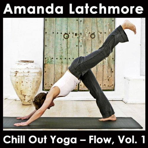 Chill Out Yoga - Flow, Vol.1 audiobook cover art