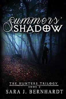 Summers' Shadow (Hunters Trilogy Book 2) by [Sara J. Bernhardt]