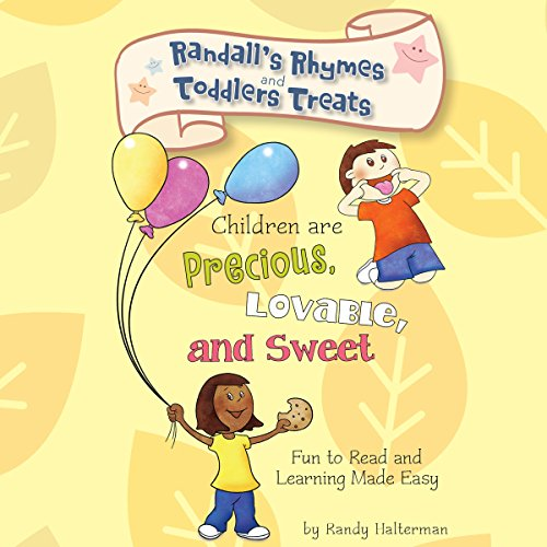 Randall's Rhymes and Toddlers' Treats: Children Are Precious, Lovable, and Sweet cover art