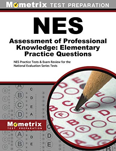 Nes Assessment Of Professional Knowledge Elementary Practice Questions Nes Practice Tests Exam Review For The National Evaluation Series Tests