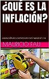 ¿QUÉ ES LA INFLACIÓN?: COLECCIÓN RESÚMENES UNIVERSITARIOS Nº 374