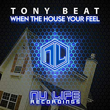 When the House Your Feel