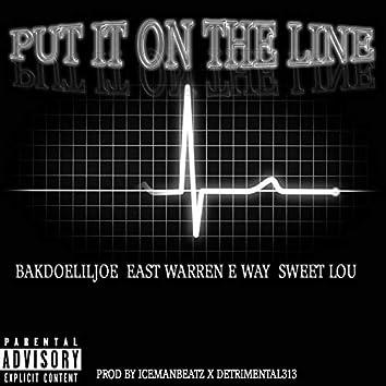 Put It on the Line (feat. BakdoelilJoe, Eastwarren E Way & Sweet Lou)