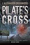 Pilate's Cross: Washing Your Hands of Murder Isn't Easy (John Pilate Mysteries)