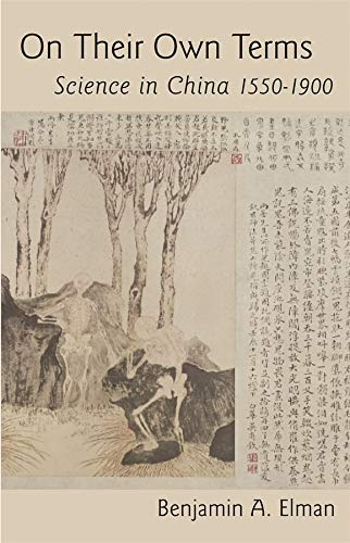 On Their Own Terms: Science in China, 1550-1900