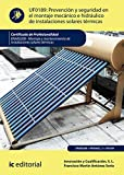 Prevención y seguridad en el montaje mecánico e hidráulico de instalaciones solares térmicas. ENAE0208