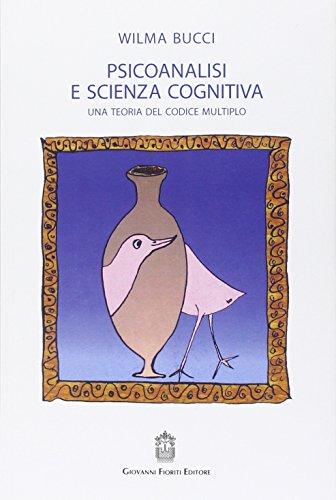 Psicoanalisi e scienza cognitiva. Una teoria del codice multiplo
