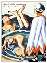 Music While Drowning: German Expressionist Poems