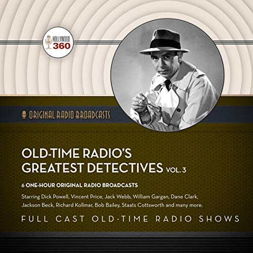Classic Radio's Greatest Detective Shows, Vol. 3 audiobook cover art