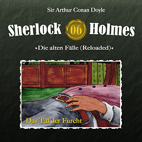 Das Tal der Furcht (Sherlock Holmes - Die alten Fälle 6 [Reloaded]) Titelbild