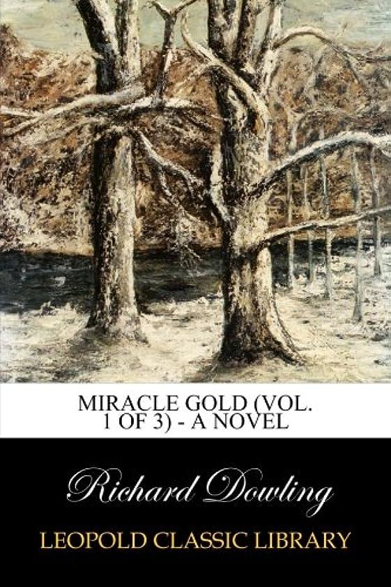 季節用心する侮辱Miracle Gold (Vol. 1 of 3) - A Novel