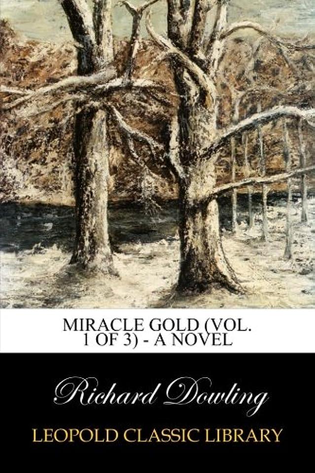 旋律的アプライアンス発明するMiracle Gold (Vol. 1 of 3) - A Novel
