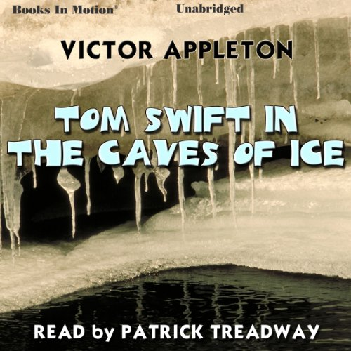 Tom Swift in the Caves of Ice audiobook cover art