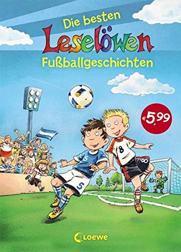 Leselöwen - Das Original - Die besten Leselöwen-Fußballgeschichten: Erstlesebuch für Fußballfans ab 7 Jahre