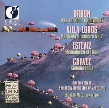Orbon, J.: 3 Versiones Sinfonicas / Villa-Lobos, H.: Bachianas Brasileiras No. 2 / Estevez, A.: Mediodia En El Llano