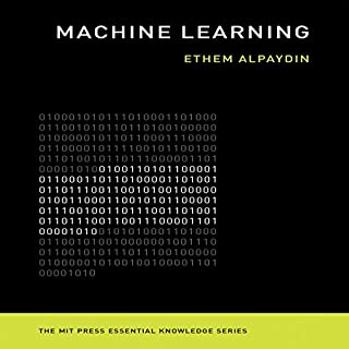 Machine Learning: The New AI     The MIT Press Essential Knowledge Series              By:                                                                                                                                 Ethem Alpaydi                               Narrated by:                                                                                                                                 Steven Menasche                      Length: 4 hrs and 24 mins     88 ratings     Overall 4.0