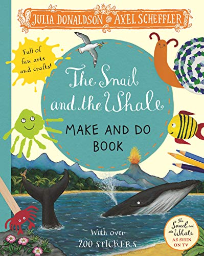 Donaldson, J: Snail and the Whale Make and Do Book