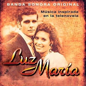 """Música Inspirada en la Telenovela """"Luz María"""""""