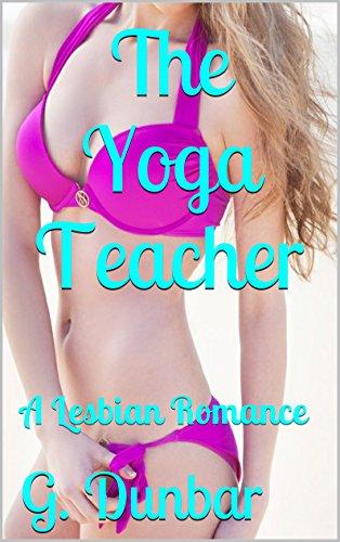 The Yoga Teacher: A Lesbian Romance