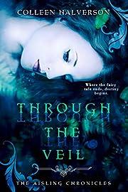 Through The Veil (Aisling Chronicles Book 1)
