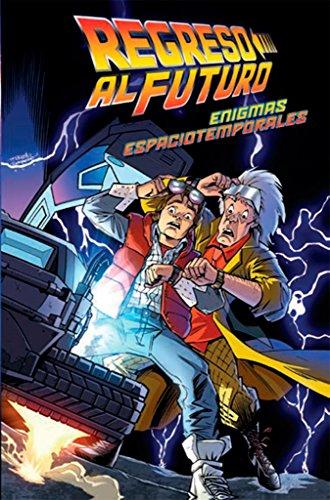 REGRESO AL FUTURO 02: ENIGMAS ESPACIOTEMPORALES